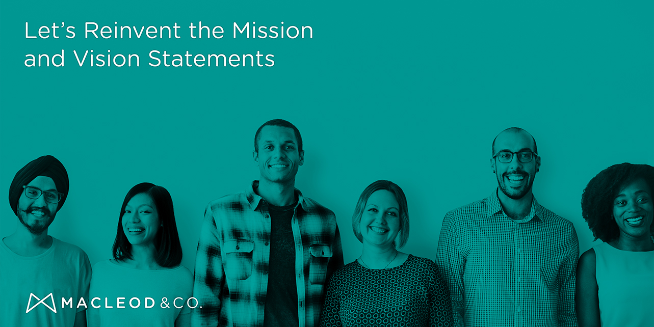 Mission and Vision Statements | Macleod & Co. The Holistic Marketing Agency Minneapolis